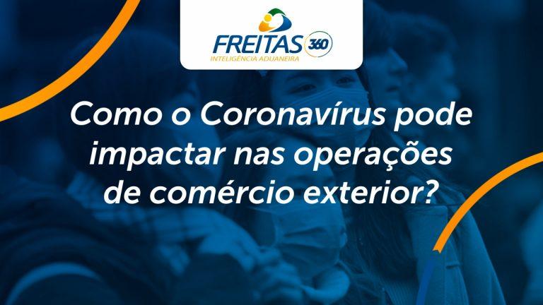 Como o Coronavírus pode impactar nas operações de comércio exterior?